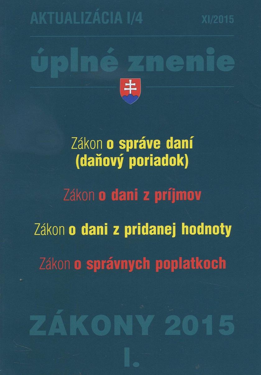 Aktualizácia I/4 - Úplné znenie / Zákony 2015/I.
