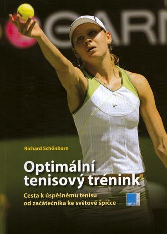 Optimální tenisový trénink - Cesta k úspěšnému tenisu od začátečníka ke světové špičce
