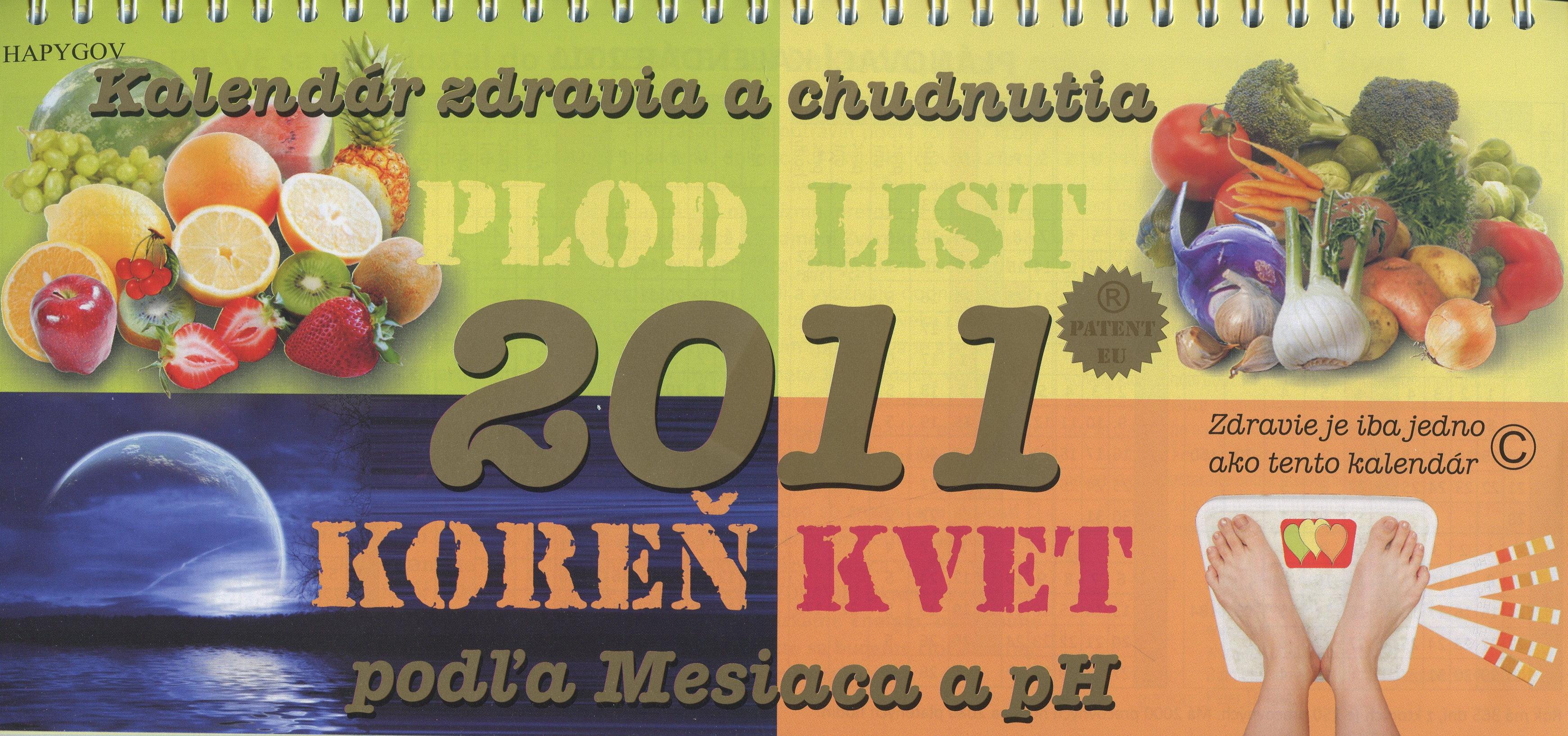 Kalendár zdravia a chudnutia 2011 - Plod/List/Koreň/Kvet - podľa Mesiaca a pH