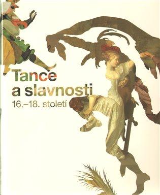 Tance a slavnosti 16.-18. století