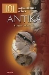 101 nejdůležitějších otázek Antika