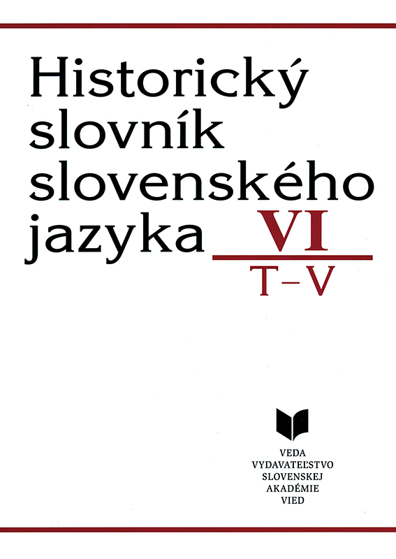 Historický slovník slovenského jazyka VI (T - V)