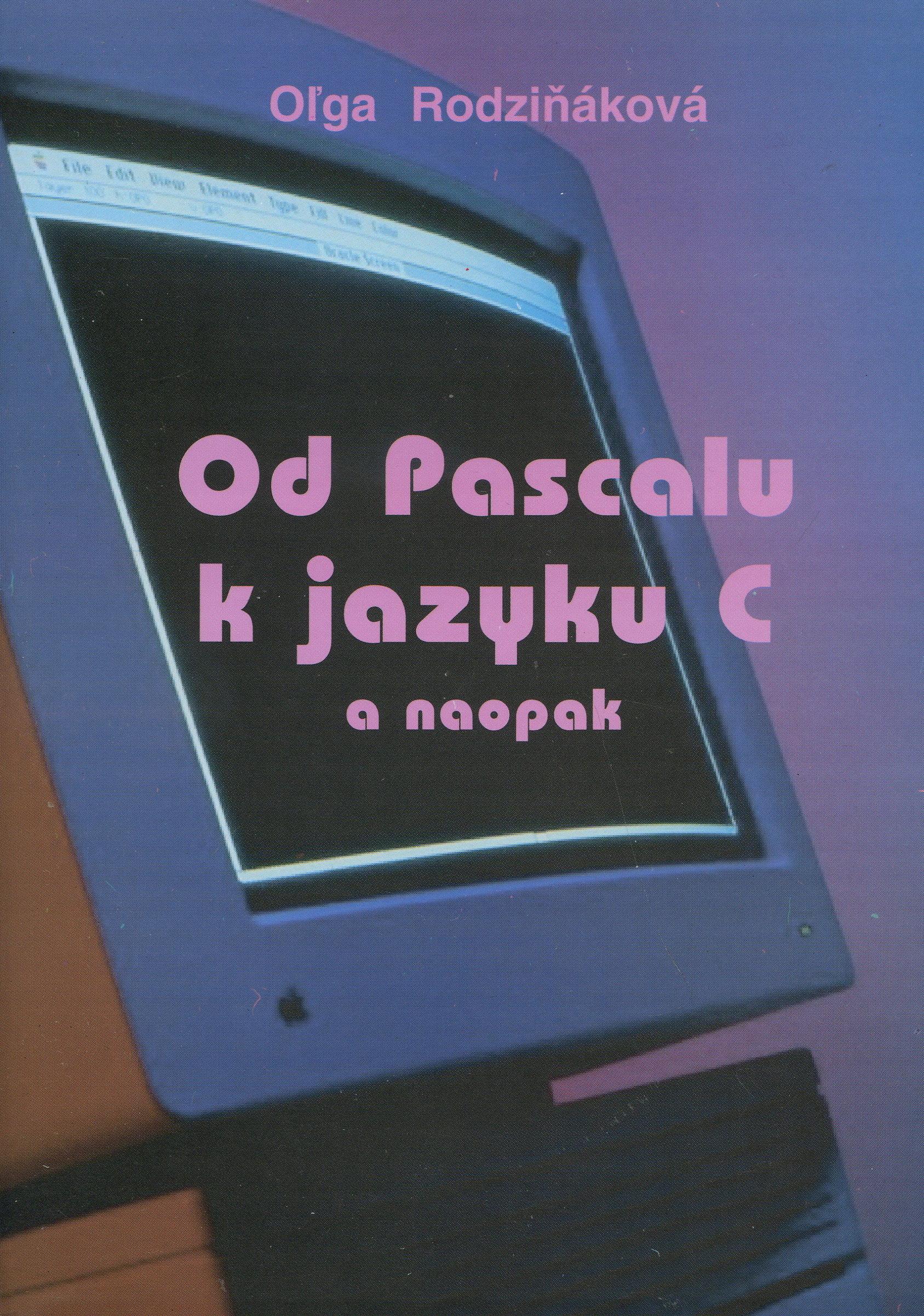 Od Pascalu k jazyku C a naopak
