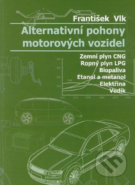 Alternativní pohony motorových vozidel - Zemní plyn CNG/Ropný plyn LPG/Biopaliva/Etanol a metanol/Elektřina/Vodík