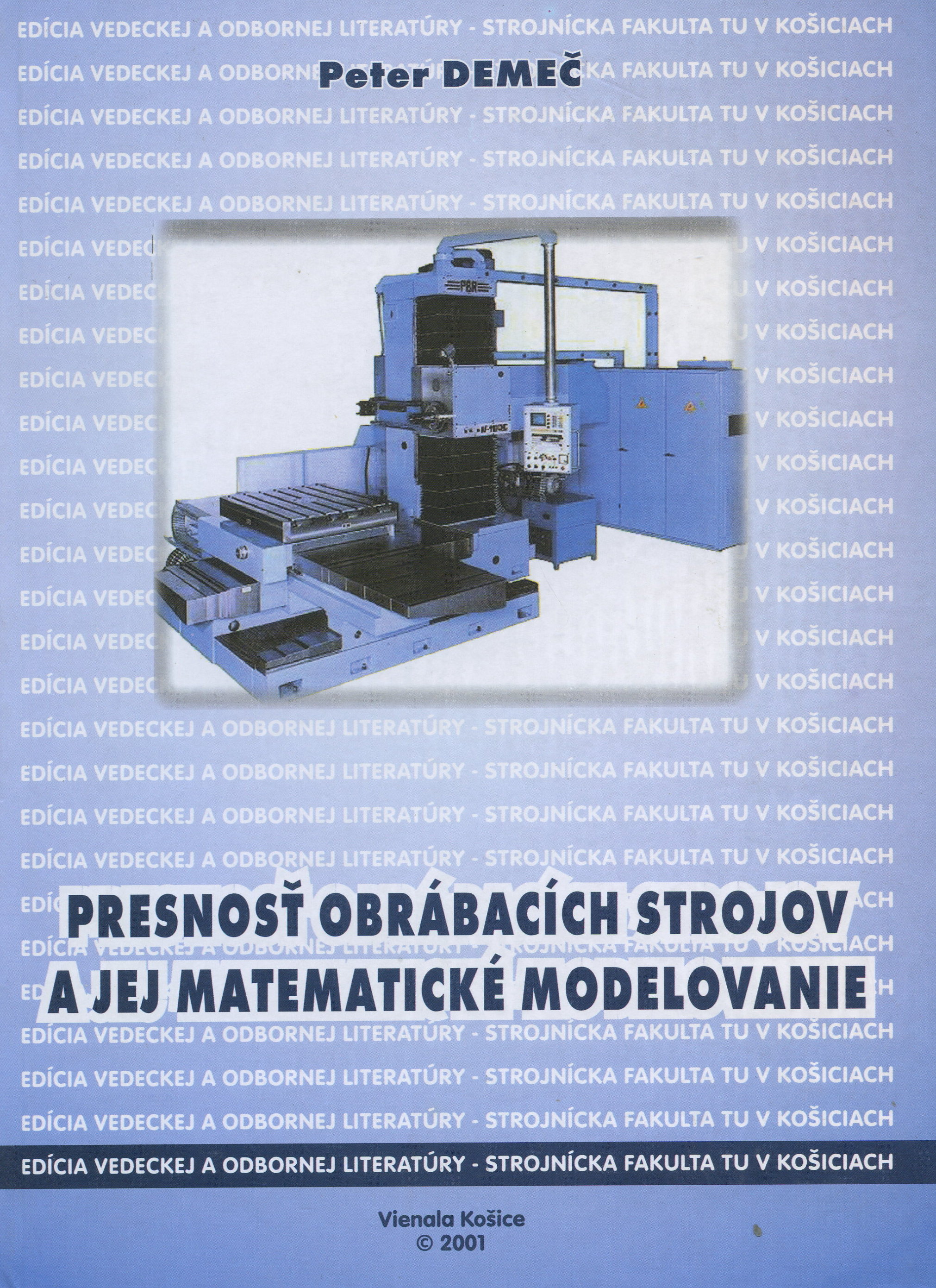Presnosť obrábacích strojov a jej matematické modelovanie.