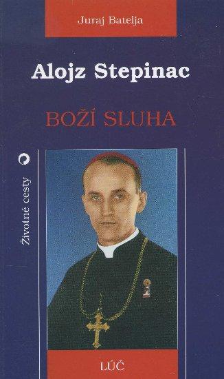 Alojz Stepinac - Boží sluha