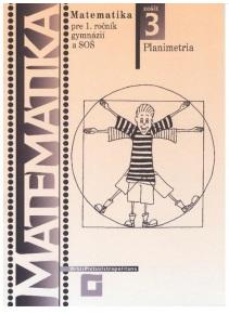 Matematika pre 1. ročník gymnázií a SOŠ. Zošit 3., Planimetria.