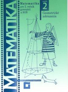 Matematika pre 2. ročník gymnázií a SOŠ: Geometrické zobrazenia - zošit 2