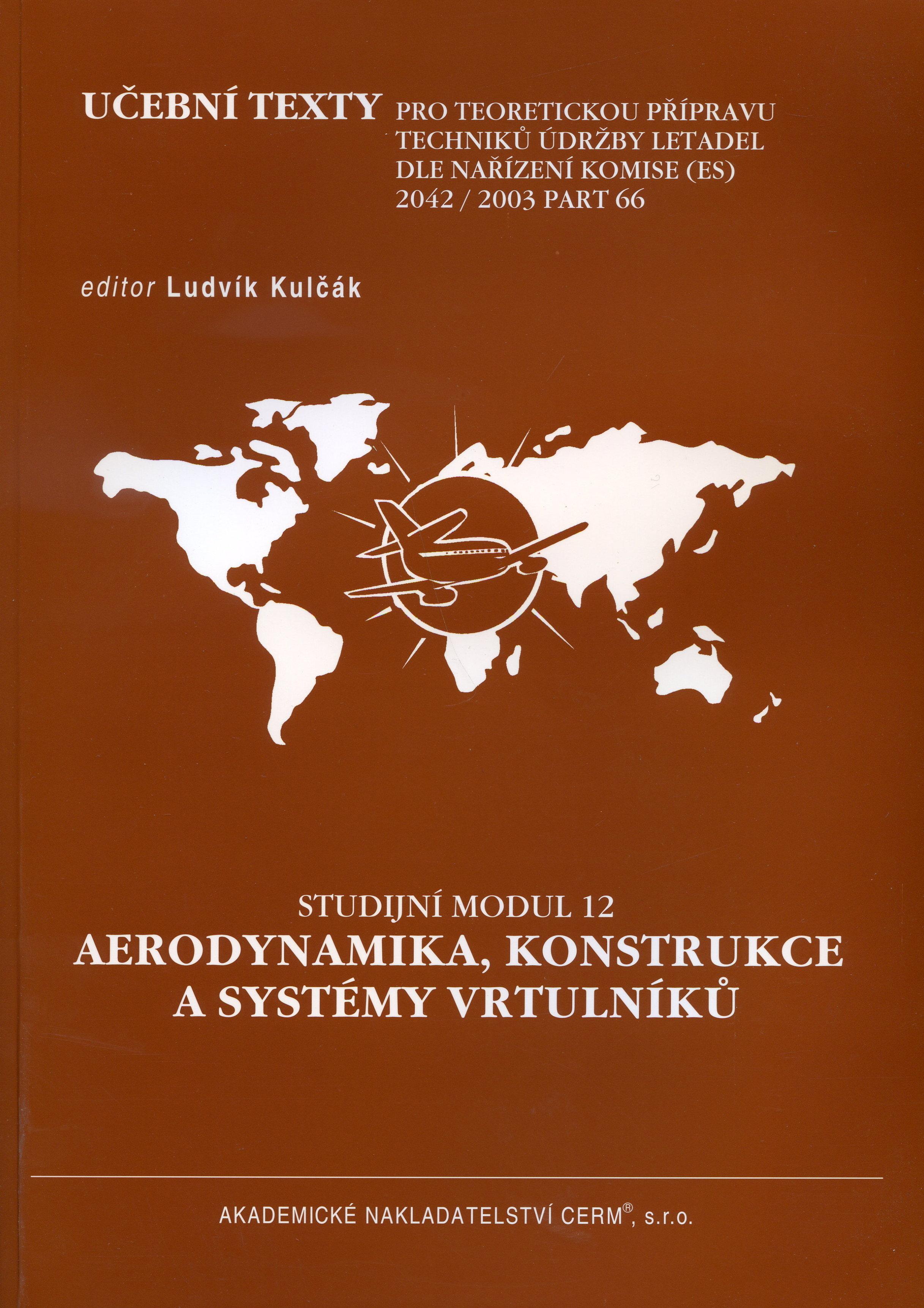 Aerodynamika, konstrukce a systémy vrtulníků - Studijní modul 12 - Učební texty pro teoretickou přípravu techniků údržby letadel dle nařízení komise (ES) 2042/2003 PART 66
