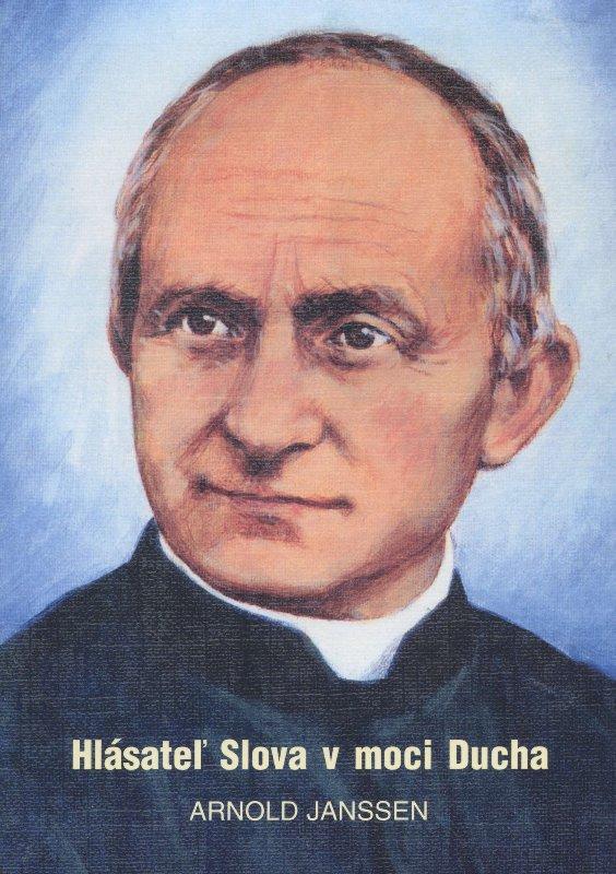 Hlásateľ Slova v moci Ducha - Osobný a duchovný profil Bl. Arnolda Janssena