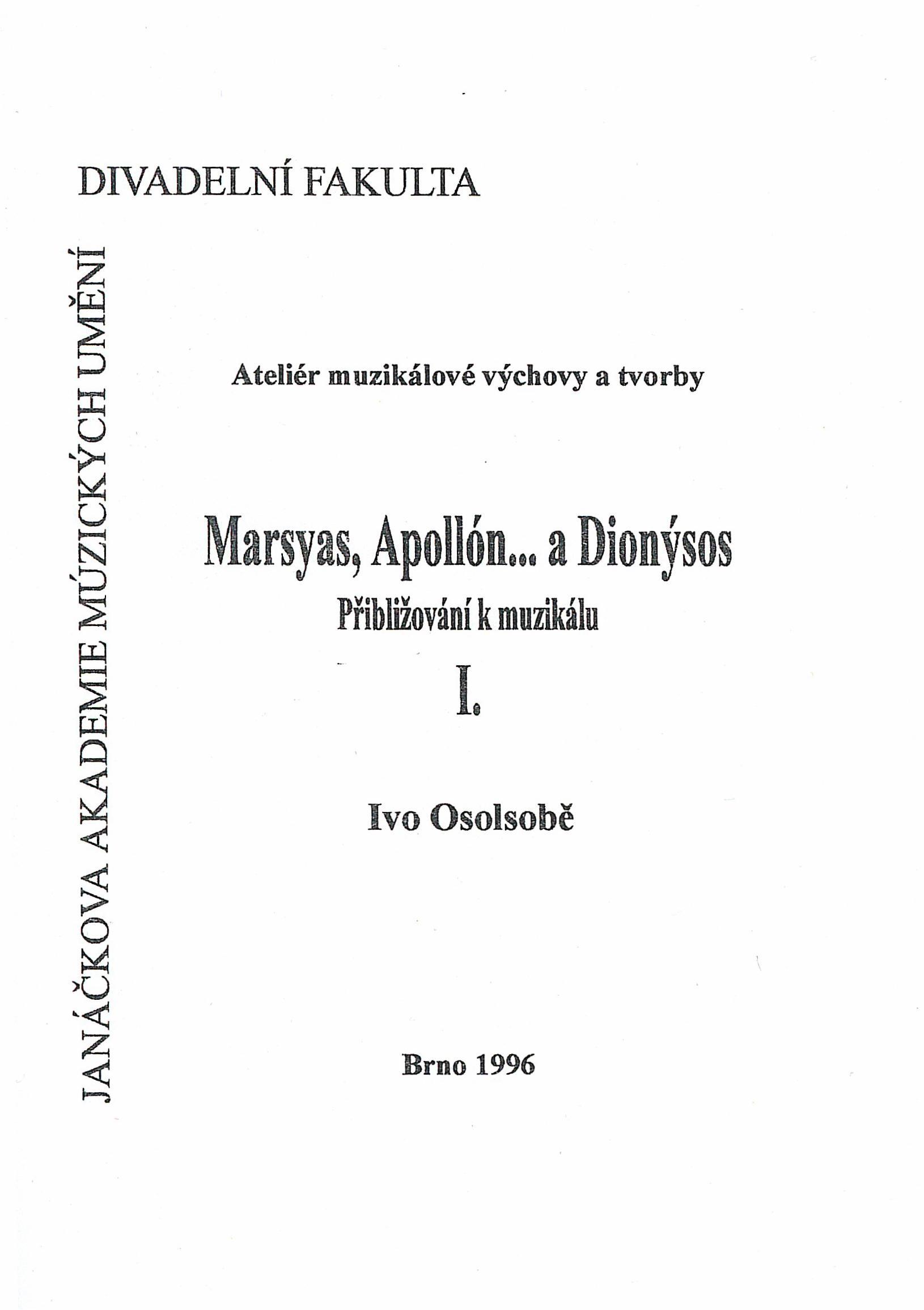 Marsyas, Apollón... a Dionýsos I.–II.