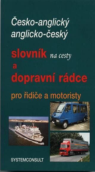 Česko-anglický, anglicko český slovník na cesty a dopravní rádce pro řidiče a motoristy