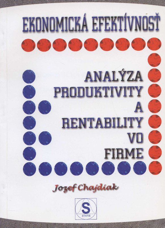Ekonomická efektívnosť - analýza produktivity a rentability vo firme