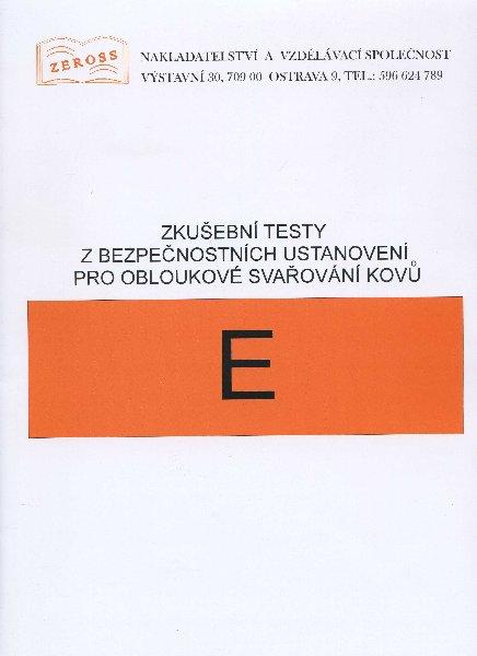 Zkušební testy z bezpečnostních ustanovení pro obloukové svařování kovů - E - E