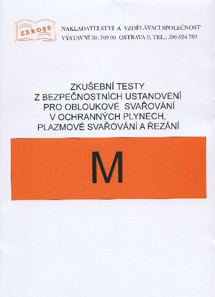 Zkušební testy z bezpečnostních ustanovení pro obloukové svařování v ochranných plynech, plazmové sv - M