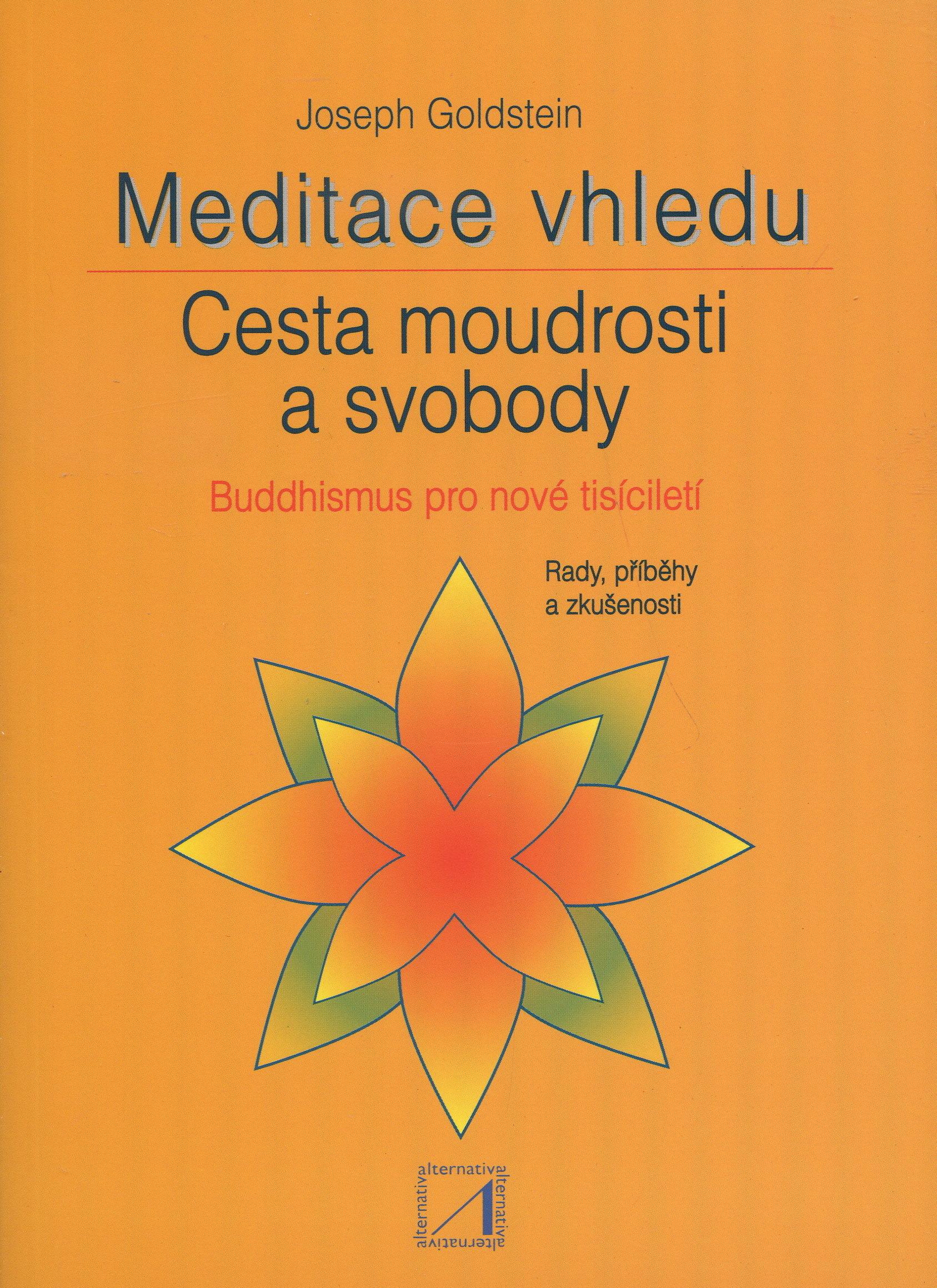 Meditace vhledu - cesta moudrosti a svobody