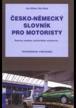 Česko-německý slovník pro motoristy - Doprava, spedice, autoturistika, autoservis...