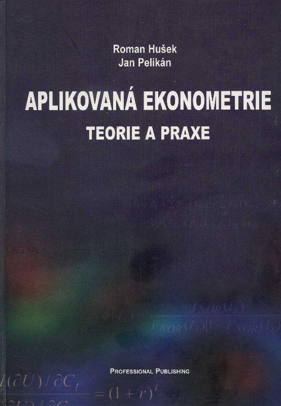 Aplikovaná ekonometrie - Teorie a praxe