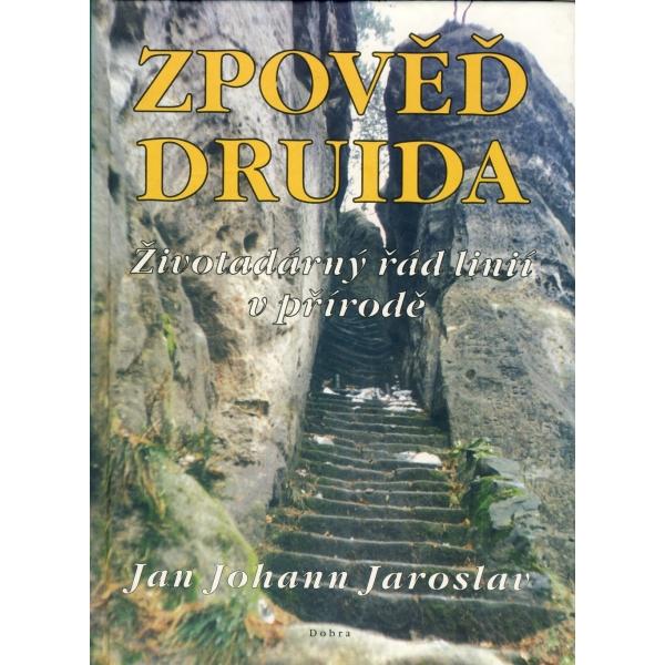 Zpověď Druida - Životodárný řád linií v přírodě