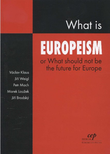 What is Europeism - or what should not be the future for Europe