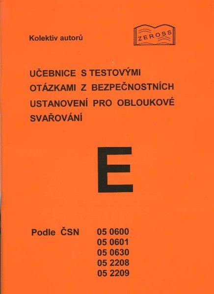 Učebnice s testovými otázkami z bezpečnostních ustanovení pro obloukové svařování - E