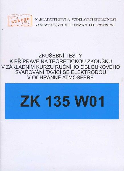 Zkušební testy ZK 135 W01 - k přípravě na teoretickou zkoušku v základním kurzu ručního obloukového svařování tavící se elektrodou v ochranné atmosféře