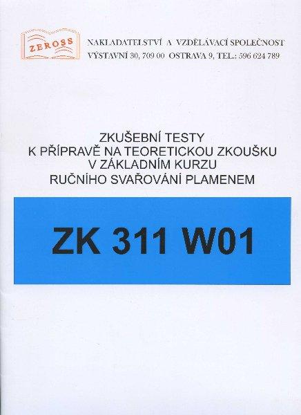 Zkušební testy ZK 311 W01 - k přípravě na teoretickou zkoušku v základním kurzu ručního svařování plamenem
