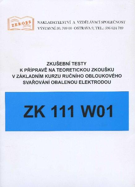 Zkušební testy ZK 111 W01 - k přípravě na teoretickou zkoušku v základním kurzu ručního obloukového svařování obalenou elektrodou