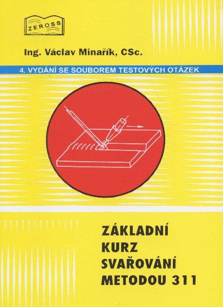 Základní kurz svařování metodou 311 - 4. vydání se souborem testových otázek