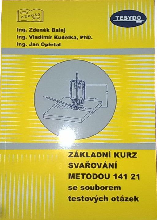 Základní kurz svařování metodou 141 21 - se souborem testových otázek