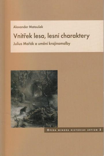 Vnitřek lesa, lesní charaktery - Julius Mařák a umění krajinomalby