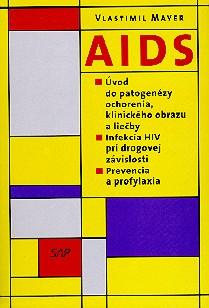 AIDS – Úvod do patogenézy ochorenia, klinického obrazu a liečby - Infekcia HIV pri drogovej závislosti. Prevencia a profylaxia.