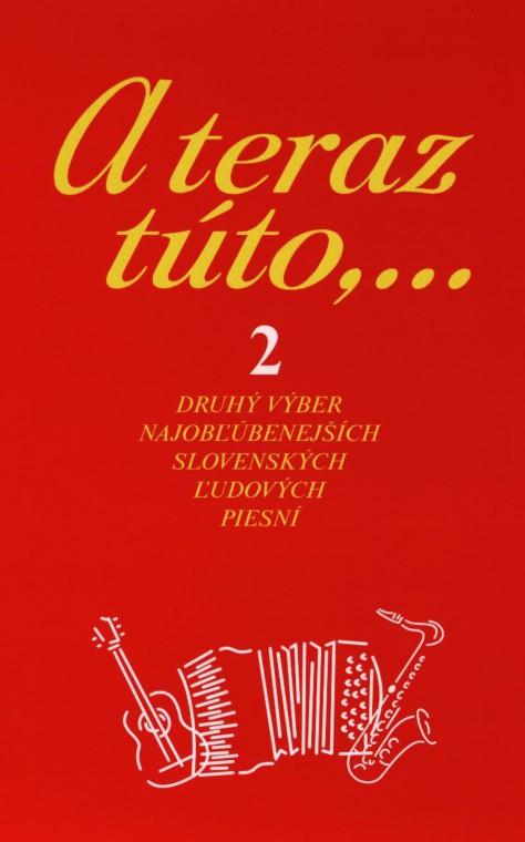 A teraz túto,... 2 - Druhý výber najobľúbenejších slovenských ľudových piesní
