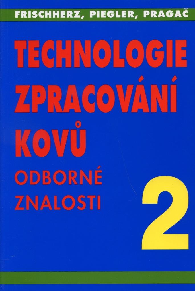 Technologie zpracování kovů 2 - Odborné znalosti