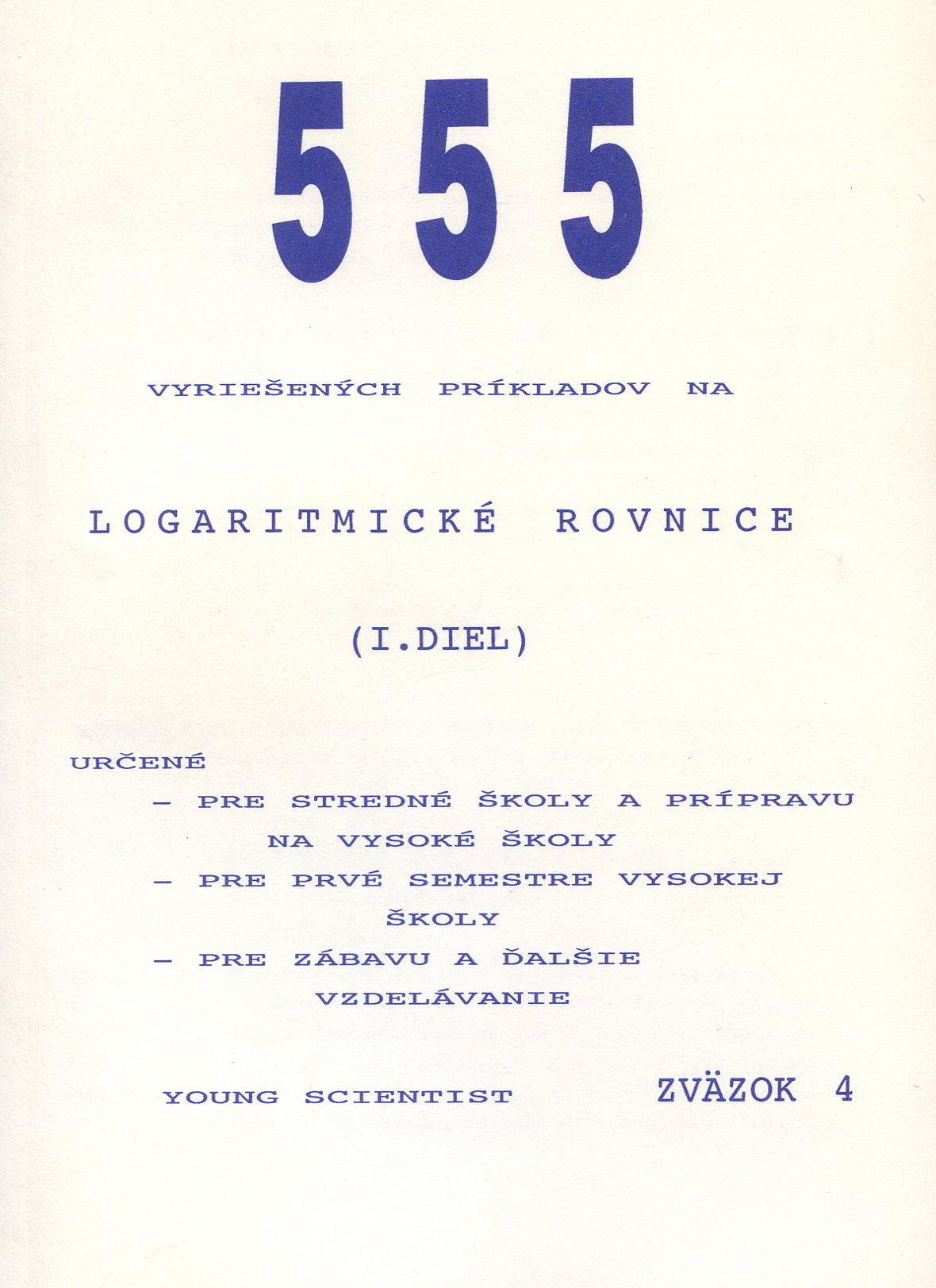 Logaritmické rovnice, I. diel - 555 vyriešených príkladov
