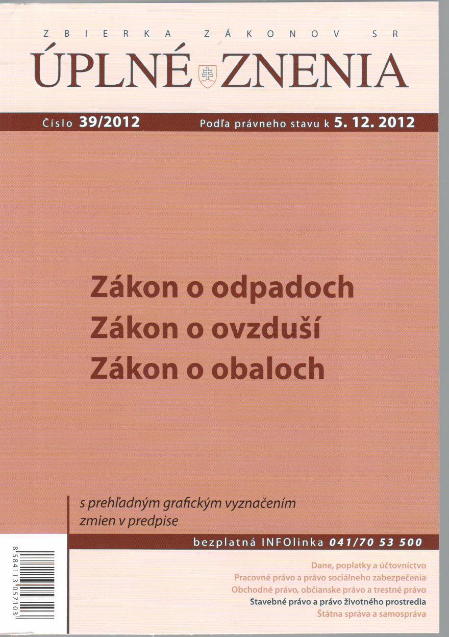 UZZ 39/2012 Zákon o odpadoch, Zákon o ovzduší, Zákon o obaloch