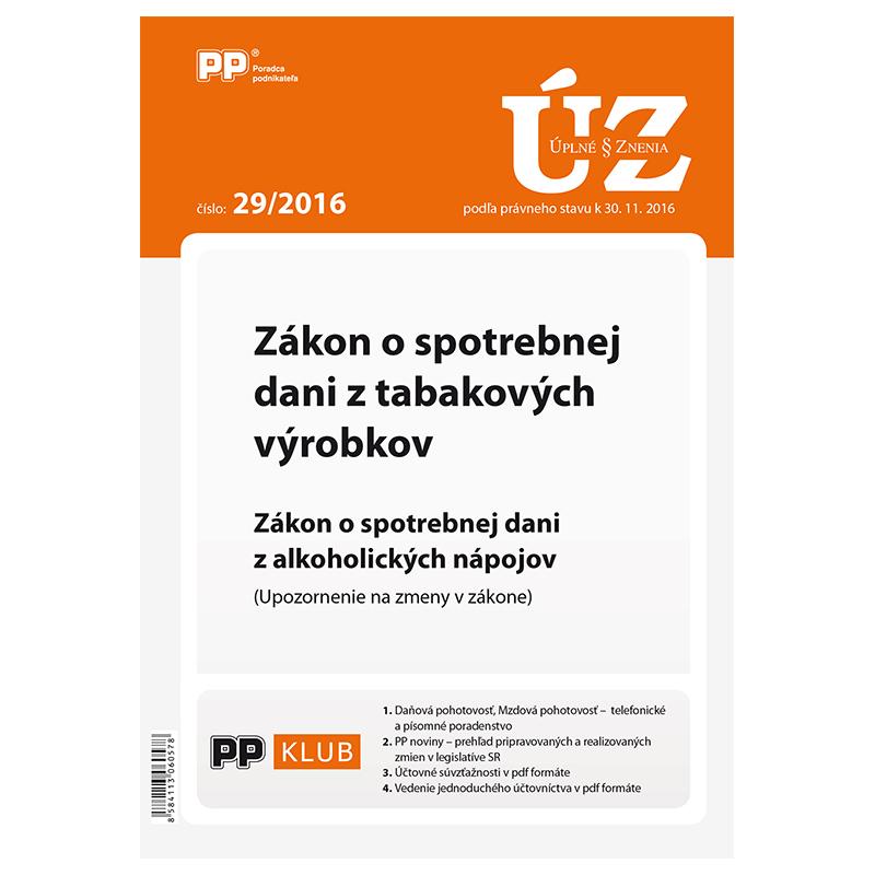 UZZ 29/2016 Zákon o spotrebnej dani z tabakových výrobkov - Zákon o spotrebnej dani z alkoholických nápojov