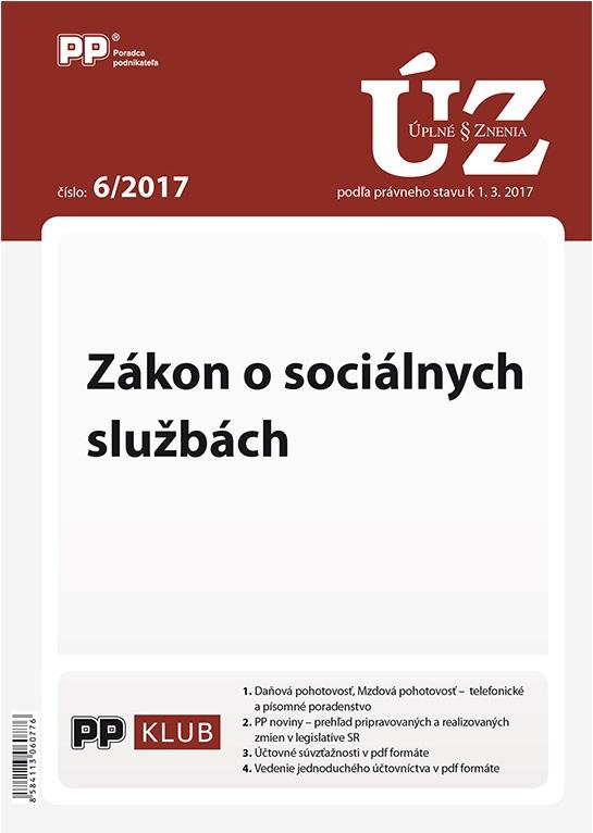 ÚZZ 6/2017 Zákon o sociálnych službách - Podľa právneho stavu k 1.3.2017