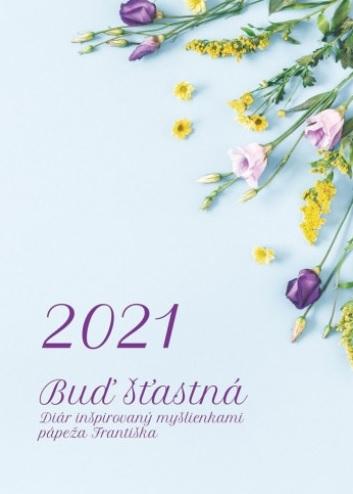 Diár pre veriacu ženu 2021: Buď šťastná - Inšpirovaný myšlienkami pápeža Františka