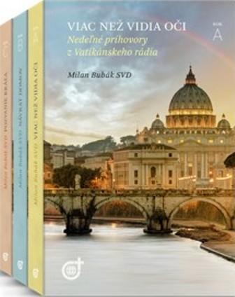 Nedeľné príhovory z Vatikánskeho rádia (kolekcia 3 kníh) - Viac než vidia oči + Návrat domov + Pozvanie kráľa