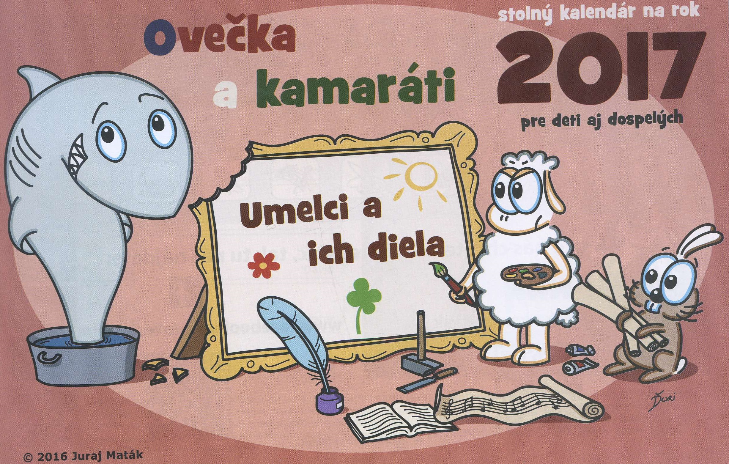 Ovečka a kamaráti 2017 ( Umelci a ich diela ) - Stolný kalendár na rok 2017 pre deti aj dospelých