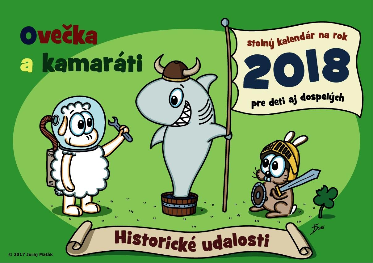 Ovečka a kamaráti 2018 ( Historické udalosti ) - Stolný kalendár na rok 2018 pre deti aj dospelých