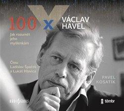 100 x Václav Havel (1x Audio na CD - MP3) - Jak rozumět jeho myšlenkám