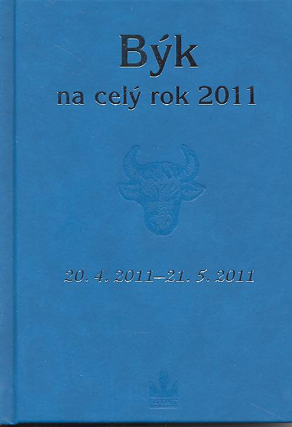 Býk na celý rok 2011 - 20. 4. 2011 - 21. 5. 2011