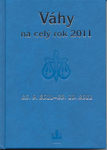 Váhy na celý rok 2011 - 23. 9. 2011 - 23. 10. 2011