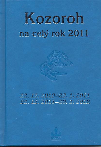 Kozoroh na celý rok 2011 - 22. 12. 2010 - 20. 1. 2011, 22. 12. 2011 - 20. 1. 2012
