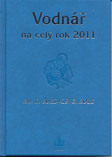 Vodnář na celý rok 2011 - 20. 1. 2011 - 19. 2. 2011