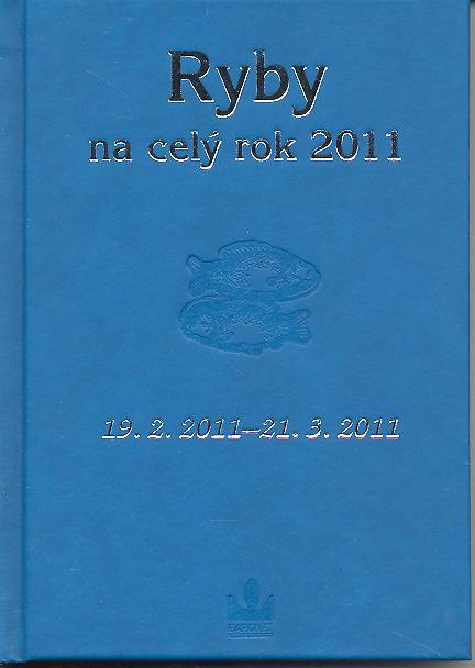 Ryby na celý rok 2011 - 19. 2. 2011 - 21. 3. 2011