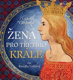 Žena pro třetího krále (2x Audio na CD - MP3)