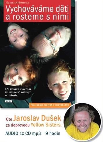 Vychováváme děti a rosteme s nimi (1xaudio na cd - mp3) - Od neshod a kárání ke svobodě, rozvoji a radosti
